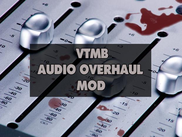 Bloodlines Audio Overhaul v2.0a (FULL)