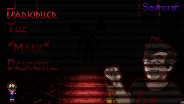 """Darkiplier: The """"Mark"""" Descent... (Windows 64 Bit)"""