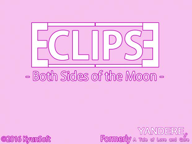 Yandere- AToLaG (Teaser) (Pre-Eclipse)