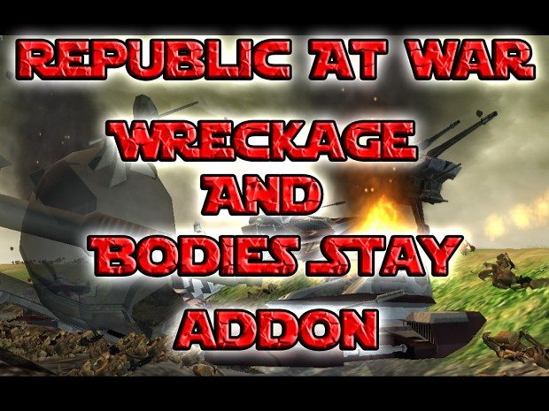 Bodies And Wreckage Stay Mod For RAW