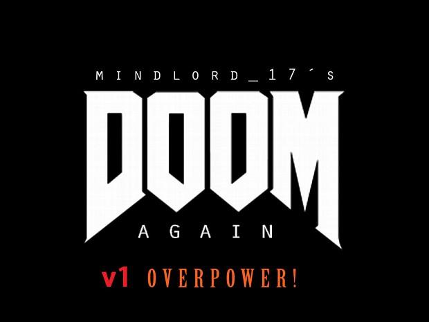 Doom Again V1 Overpower!