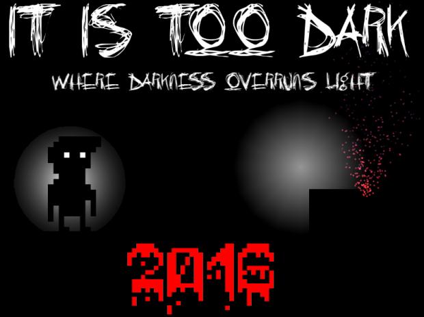 It is Too Dark   Full Version
