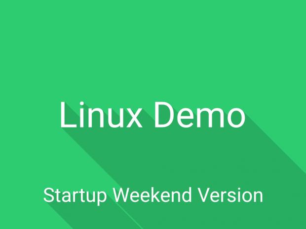 Linux Demo (Startup Weekend version)