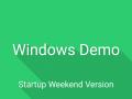 Windows Demo (Startup Weekend Version)