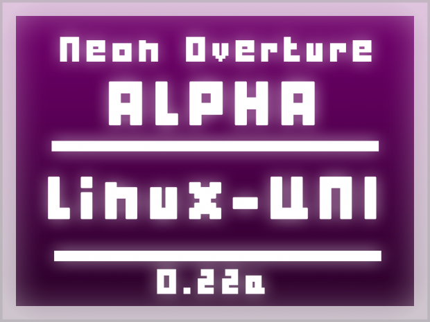 Neon Overture - Alpha 0.22a - Linux Universal