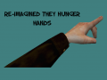 Re-imagined They Hunger hands