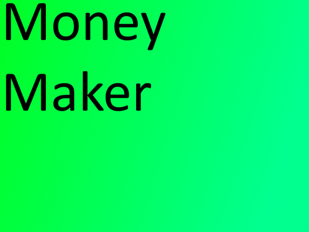 Money Maker (Update 2 or V.2)