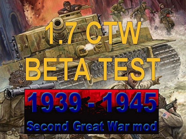 1939-1945 Second Great War 1.7 CTW - Part 2