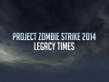 Project Zombie Strike 2014 Legacy Times