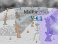 Malfunction V-6.0 (New Content!)
