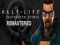 Half-Life Deathmatch Source: Remastered