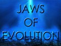 Jaws of Evolution
