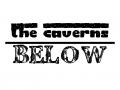 The Caverns: Below