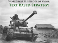World War II: Heroes of Valor Text Based Strategy