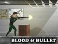 Blood & Bullet