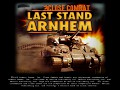Close Combat Last Stand Arnhem