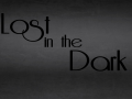 Lost in the Dark: A Tale of Life
