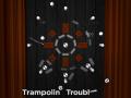 Trampoline Trouble