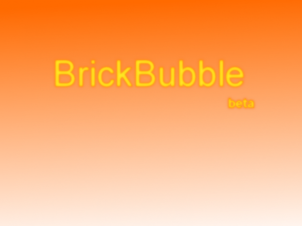 BrickBubble beta 1.4