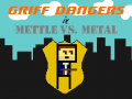 Griff Dangers in Mettle vs. Metal