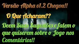 Versão Alpha v1.2 Chegou!!