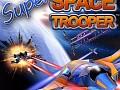 Super Space Trooper™