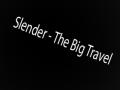 Slender - The Big Travel