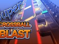 Super Crossball Blast
