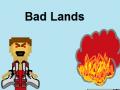 Bad Lands 1