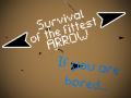 Survival of the fittest arrow