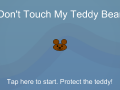Don't Touch My Teddy Bear