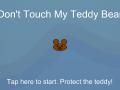 Don't Touch My Teddy Bear