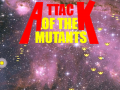 Attack Of The Mutants