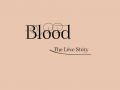 Blood: The Love Story