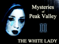 Mysteries of Peak Valley 2: The White Lady