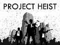 Project Heist