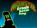 Monster Crash Boom Bang