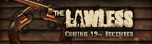 The Lawless is coming