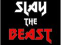 Slay the Beast