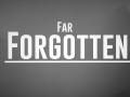 Far Forgotten