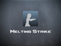Melting Strike