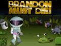 Brandon Must Die!