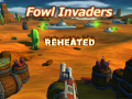 Fowl Invaders - Reheated