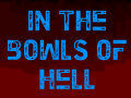 In the Bowls Of Hell