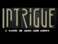Intrigue: A Game of Wits and Wires