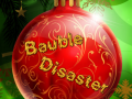 Bauble Disaster
