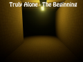 Truly Alone: The Beginning