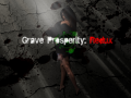 Grave Prosperity: Redux part 1