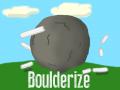 Boulderize