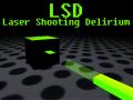 LSD: Laser Shooting Delirium